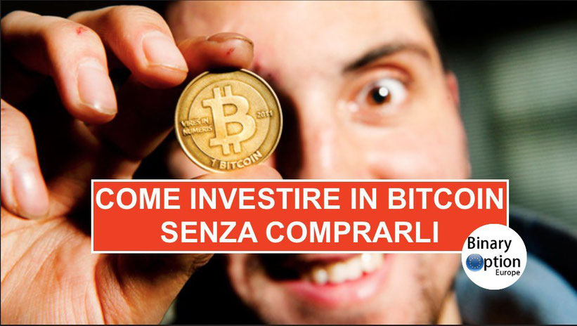 come investire in bitcoin senza)